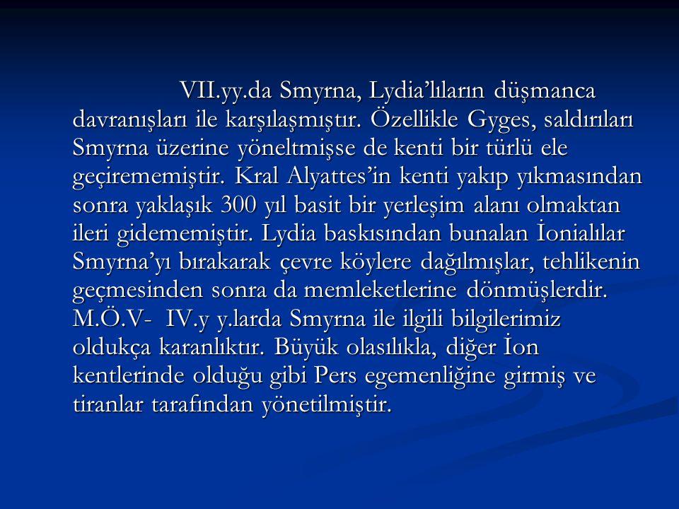 VII.yy.da Smyrna, Lydia'lıların düşmanca davranışları ile karşılaşmıştır.