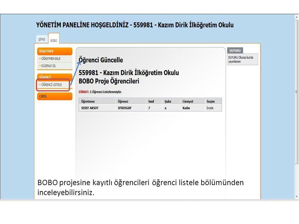 BOBO projesine kayıtlı öğrencileri öğrenci listele bölümünden inceleyebilirsiniz.
