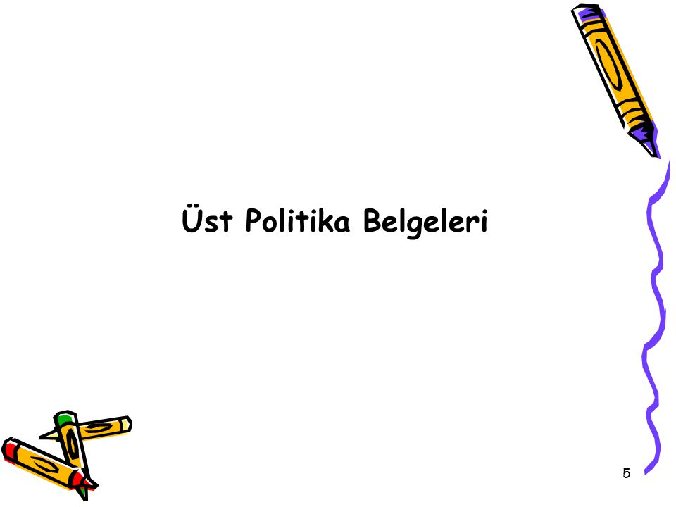 5 Üst Politika Belgeleri