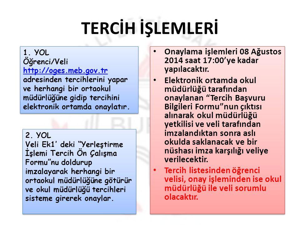 """TERCİH İŞLEMLERİ Onaylama işlemleri 08 Ağustos 2014 saat 17:00'ye kadar yapılacaktır. Elektronik ortamda okul müdürlüğü tarafından onaylanan """"Tercih B"""