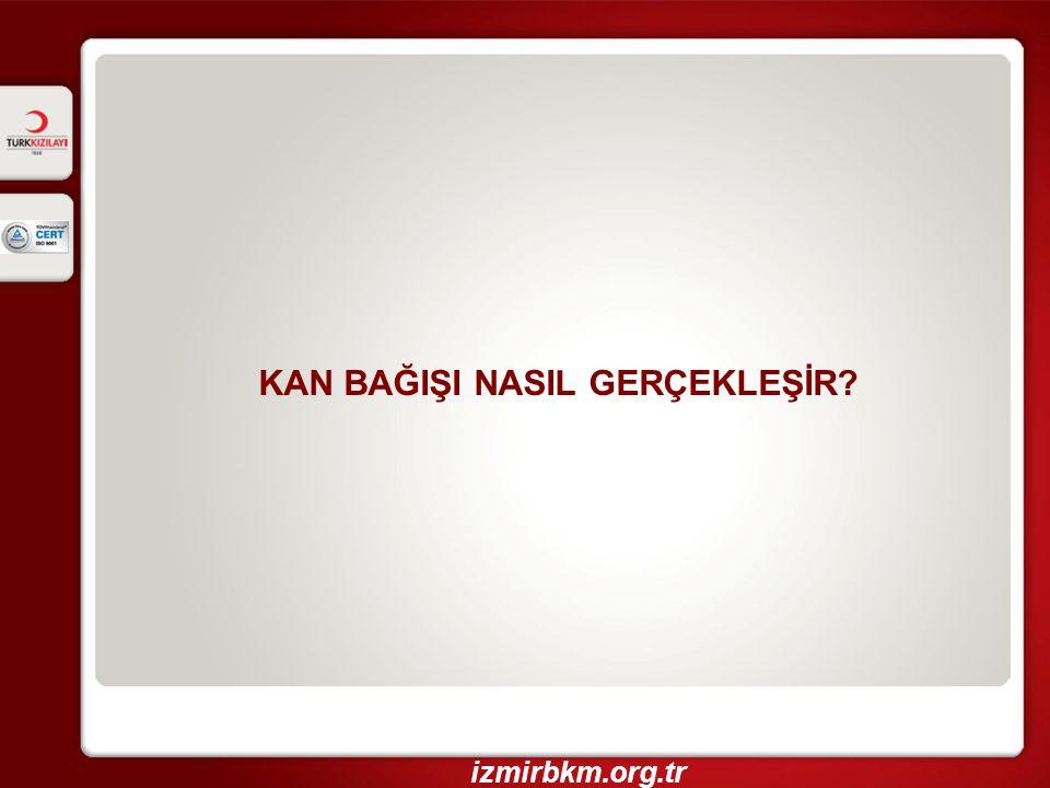 KAN BAĞIŞI NASIL GERÇEKLEŞİR? izmirbkm.org.tr