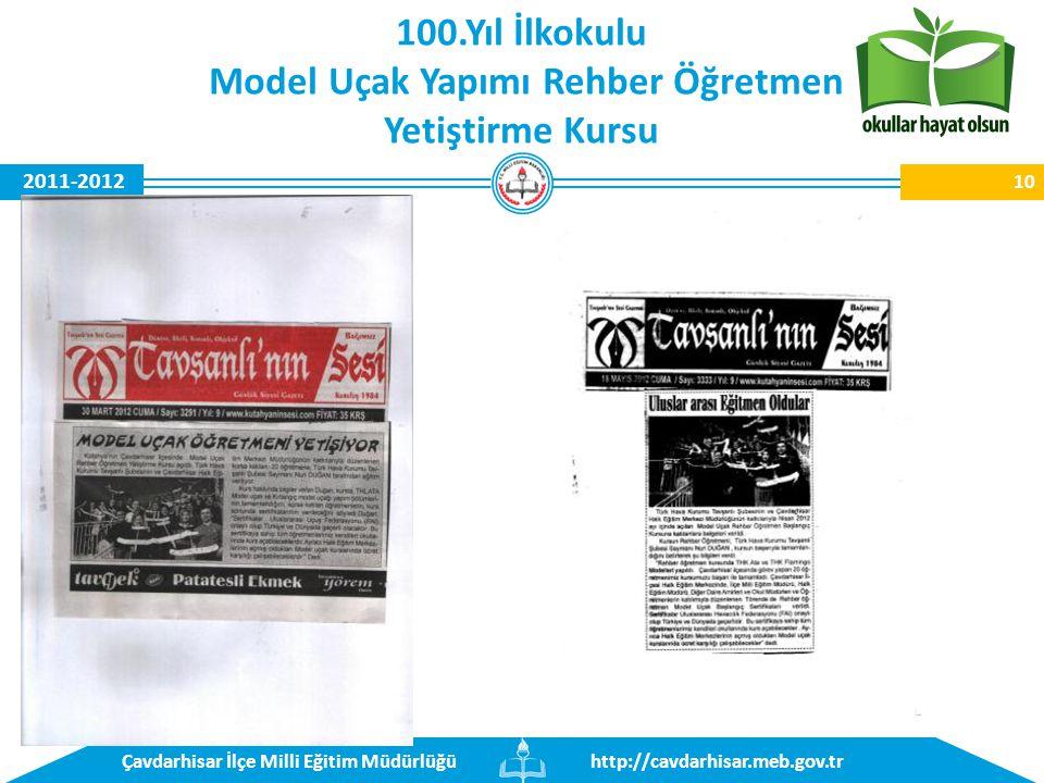 http://cavdarhisar.meb.gov.trÇavdarhisar İlçe Milli Eğitim Müdürlüğü 2011-2012 10 100.Yıl İlkokulu Model Uçak Yapımı Rehber Öğretmen Yetiştirme Kursu