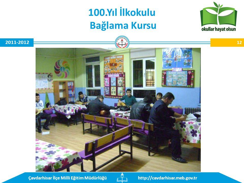 http://cavdarhisar.meb.gov.trÇavdarhisar İlçe Milli Eğitim Müdürlüğü 2011-2012 12 100.Yıl İlkokulu Bağlama Kursu