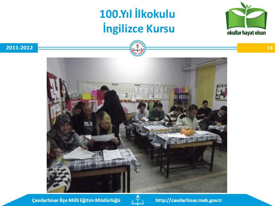 http://cavdarhisar.meb.gov.trÇavdarhisar İlçe Milli Eğitim Müdürlüğü 2011-2012 13 100.Yıl İlkokulu İngilizce Kursu