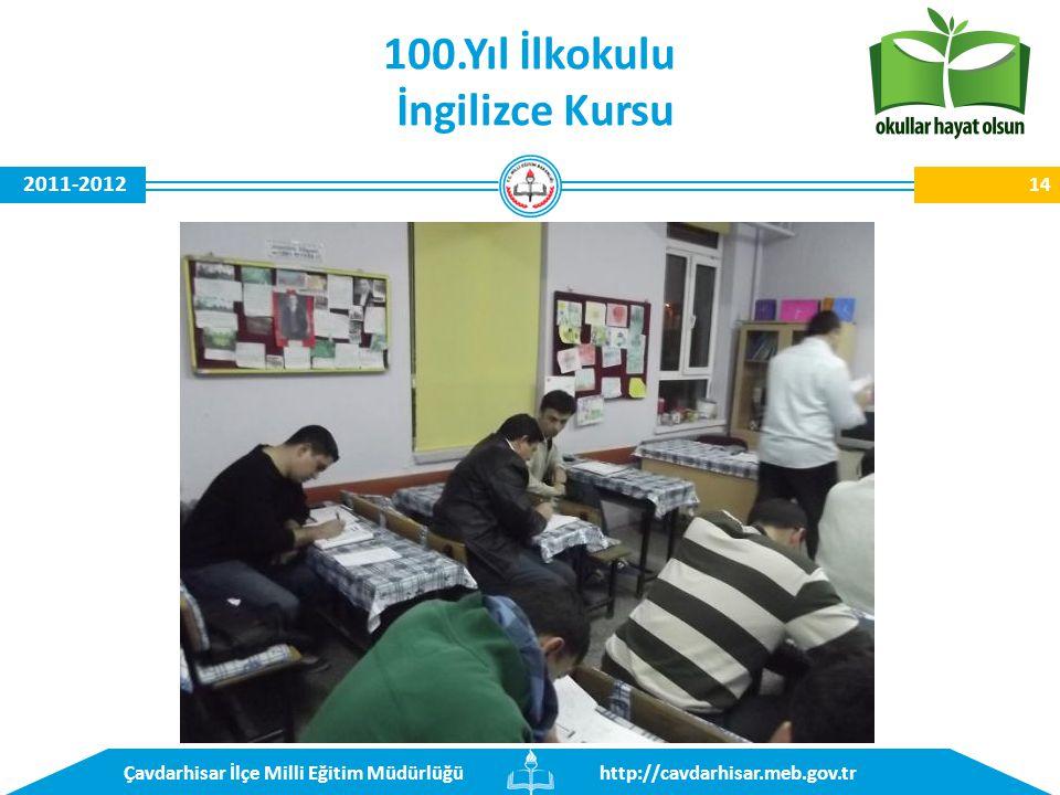 http://cavdarhisar.meb.gov.trÇavdarhisar İlçe Milli Eğitim Müdürlüğü 2011-2012 14 100.Yıl İlkokulu İngilizce Kursu