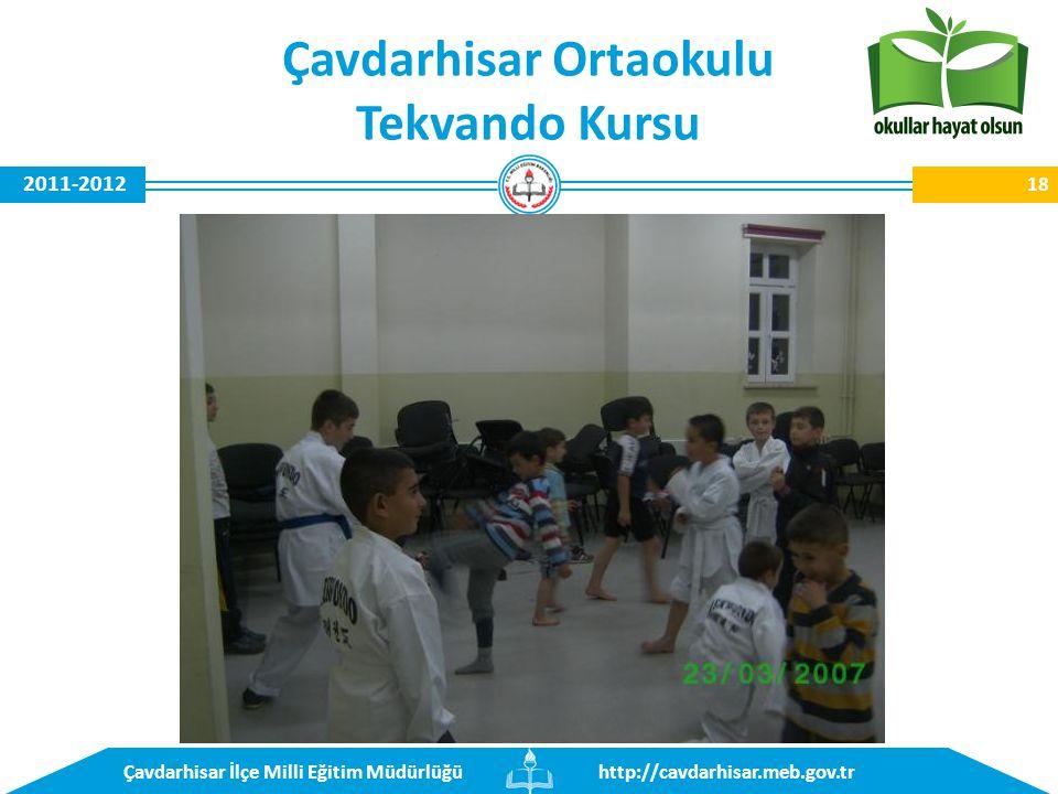 http://cavdarhisar.meb.gov.trÇavdarhisar İlçe Milli Eğitim Müdürlüğü 2011-2012 Çavdarhisar Ortaokulu Tekvando Kursu 18