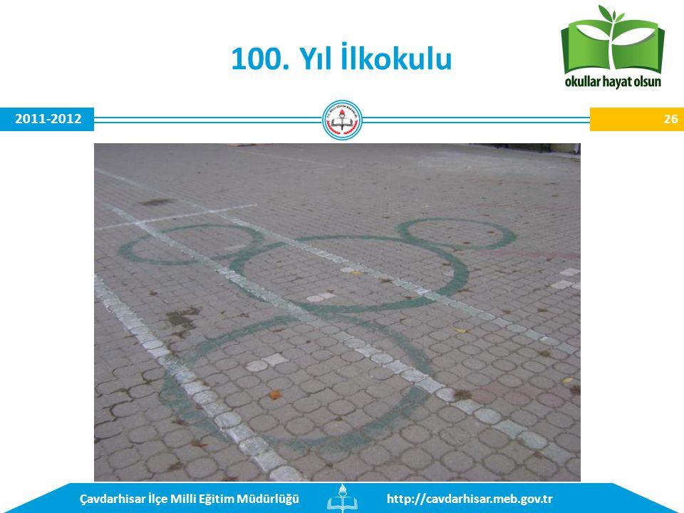 http://cavdarhisar.meb.gov.trÇavdarhisar İlçe Milli Eğitim Müdürlüğü 2011-2012 100. Yıl İlkokulu 26