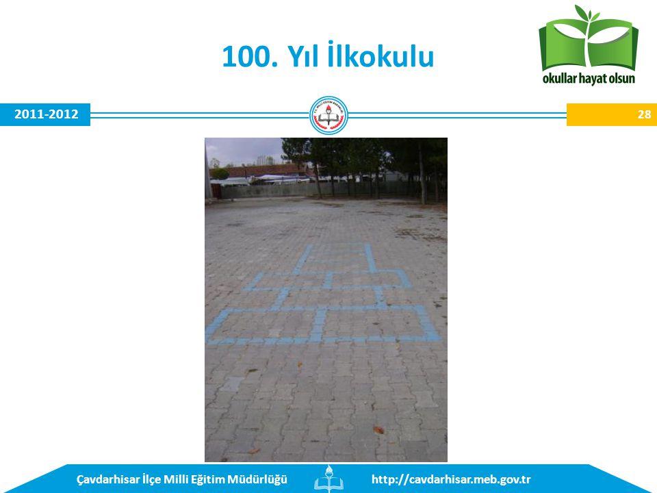 http://cavdarhisar.meb.gov.trÇavdarhisar İlçe Milli Eğitim Müdürlüğü 2011-2012 100. Yıl İlkokulu 28