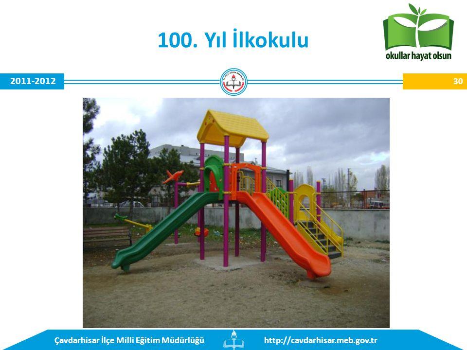 http://cavdarhisar.meb.gov.trÇavdarhisar İlçe Milli Eğitim Müdürlüğü 2011-2012 100. Yıl İlkokulu 30