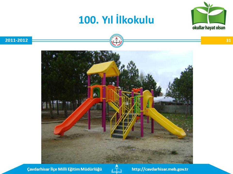 http://cavdarhisar.meb.gov.trÇavdarhisar İlçe Milli Eğitim Müdürlüğü 2011-2012 100. Yıl İlkokulu 31
