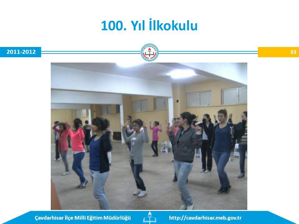 http://cavdarhisar.meb.gov.trÇavdarhisar İlçe Milli Eğitim Müdürlüğü 2011-2012 100. Yıl İlkokulu 33