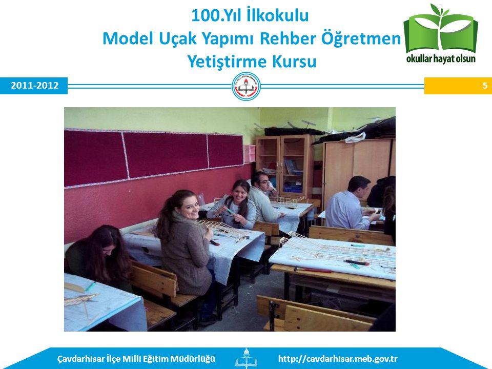 http://cavdarhisar.meb.gov.trÇavdarhisar İlçe Milli Eğitim Müdürlüğü 2011-2012 5 100.Yıl İlkokulu Model Uçak Yapımı Rehber Öğretmen Yetiştirme Kursu