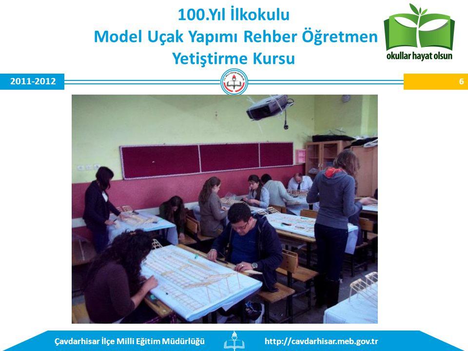 http://cavdarhisar.meb.gov.trÇavdarhisar İlçe Milli Eğitim Müdürlüğü 2011-2012 6 100.Yıl İlkokulu Model Uçak Yapımı Rehber Öğretmen Yetiştirme Kursu