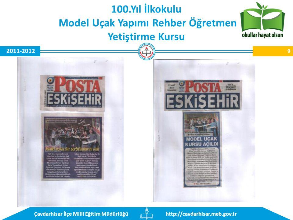 http://cavdarhisar.meb.gov.trÇavdarhisar İlçe Milli Eğitim Müdürlüğü 2011-2012 9 100.Yıl İlkokulu Model Uçak Yapımı Rehber Öğretmen Yetiştirme Kursu