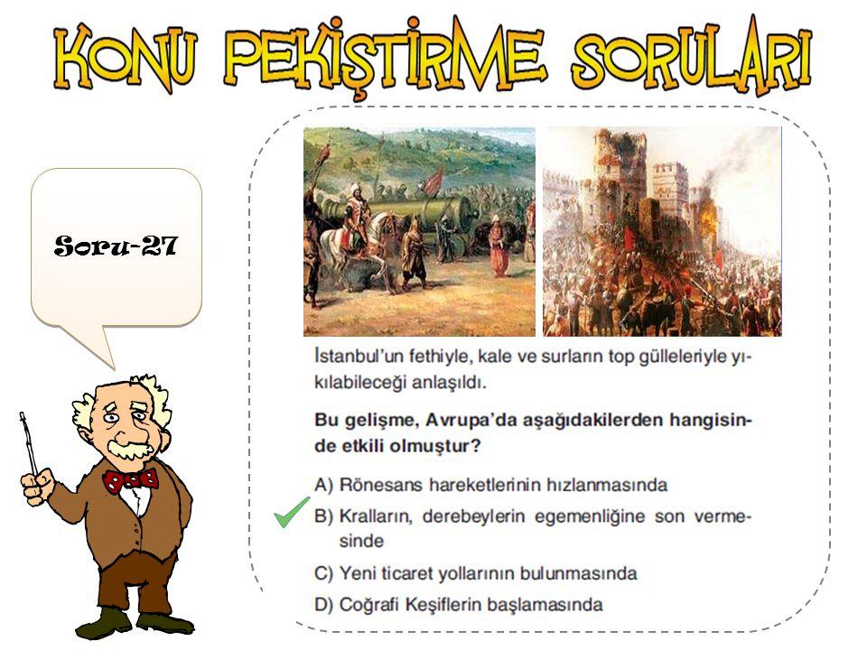 Soru-26 Trabzon Kırım AmasraEdirne Fatih Sultan Mehmet Dönemi 'n de ki ;