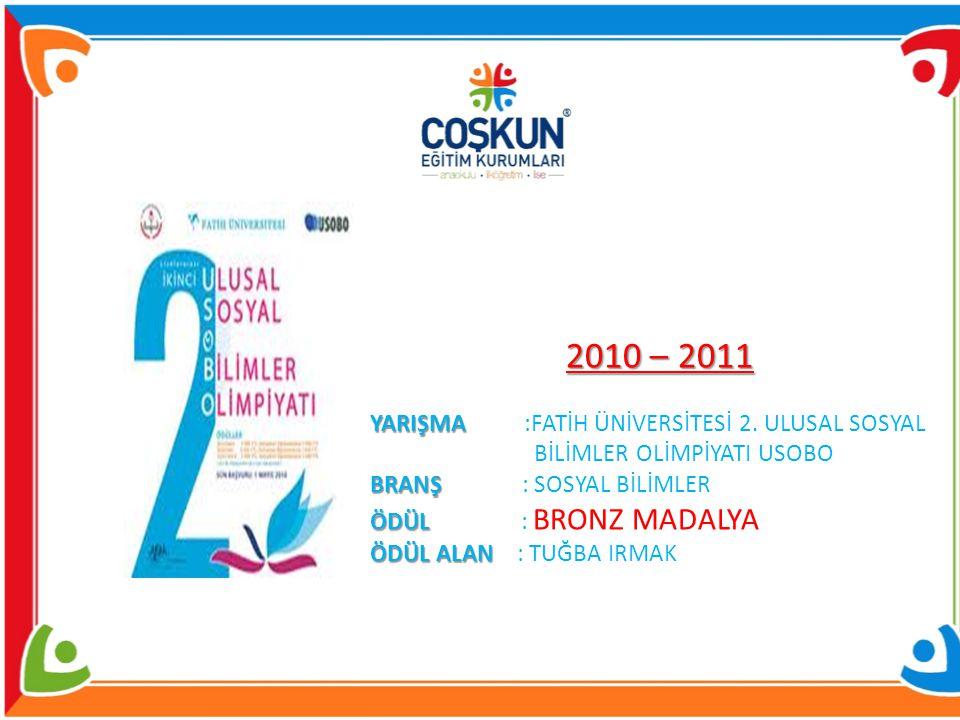 2010 – 2011 YARIŞMA YARIŞMA :FATİH ÜNİVERSİTESİ 2.