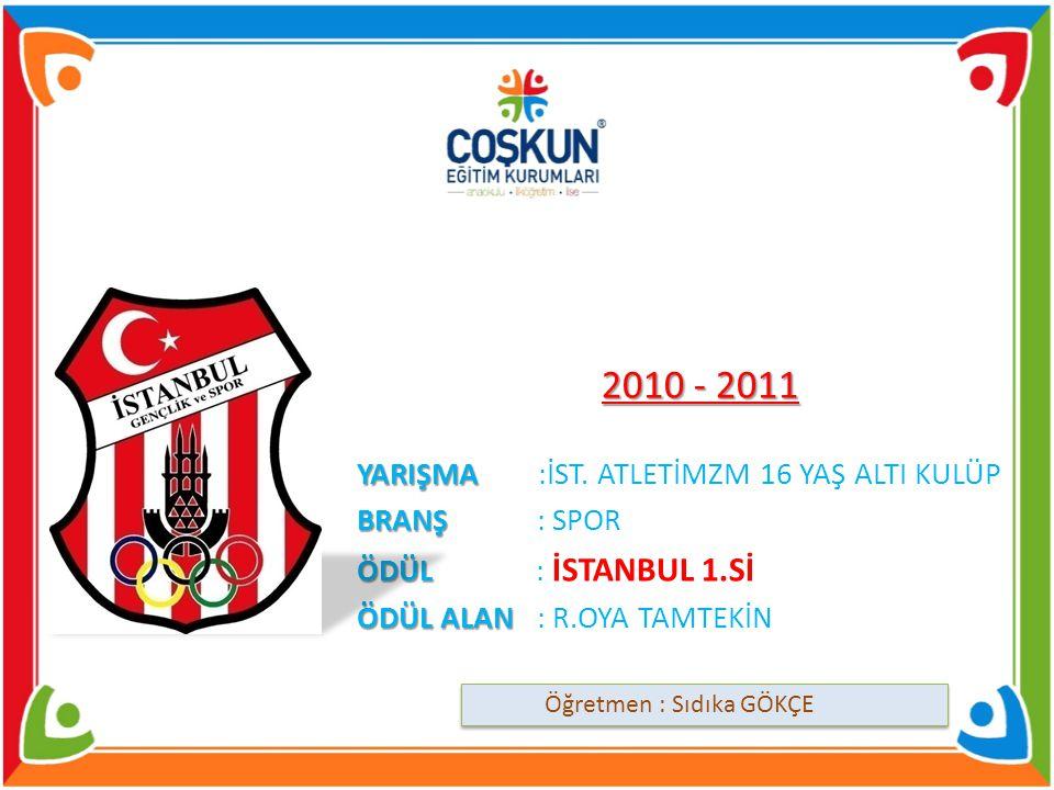 2010 - 2011 YARIŞMA YARIŞMA :İST.