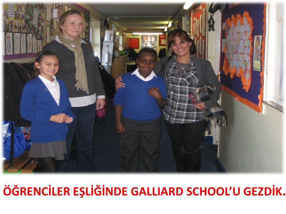 ÖĞRENCİLER EŞLİĞİNDE GALLIARD SCHOOL'U GEZDİK.