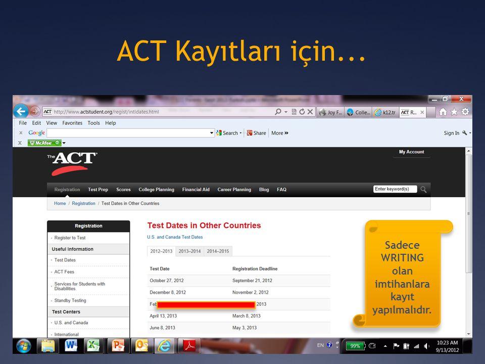 ACT Kayıtları için... Sadece WRITING olan imtihanlara kayıt yapılmalıdır.