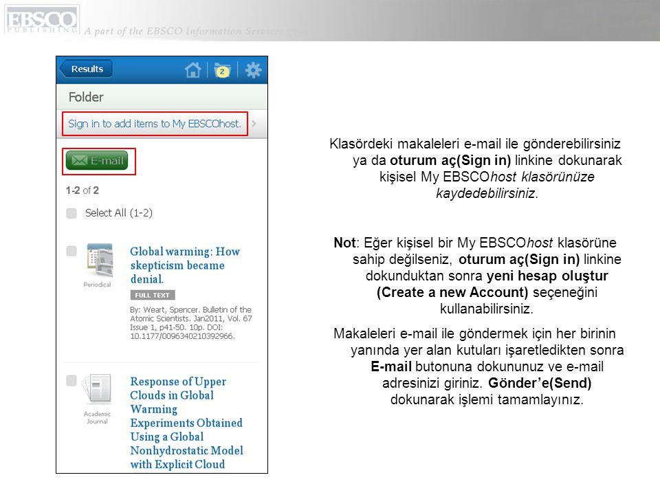 Klasördeki makaleleri e-mail ile gönderebilirsiniz ya da oturum aç(Sign in) linkine dokunarak kişisel My EBSCOhost klasörünüze kaydedebilirsiniz.