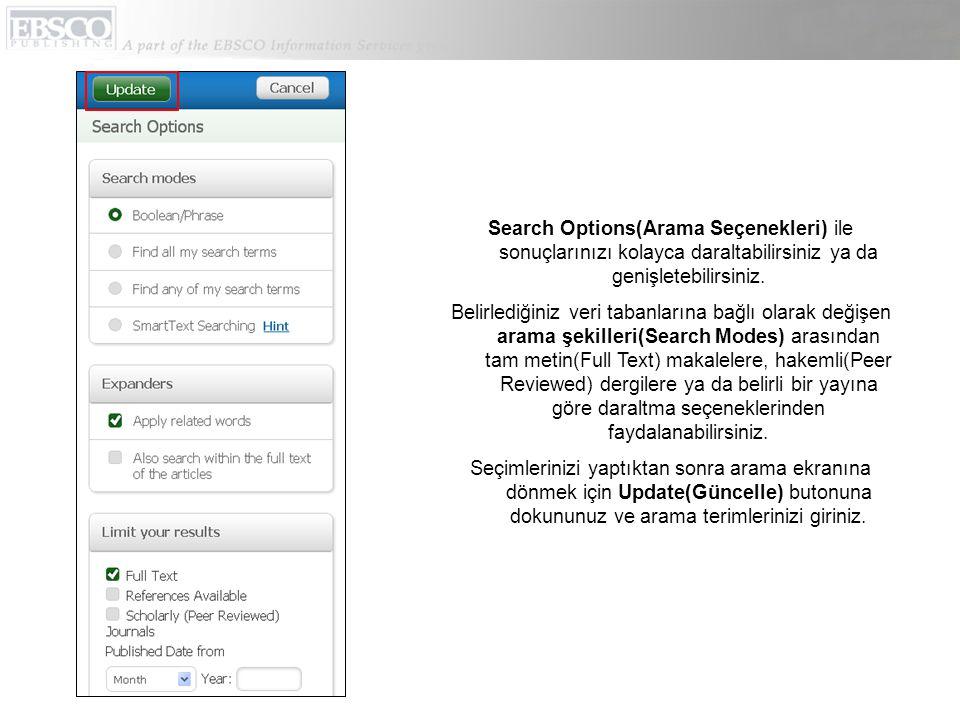 Temel arama(Basic Search) ekranında, arama kutusuna terimlerinizi giriniz ve büyüteç simgesine dokununuz.