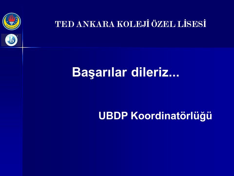 TED ANKARA KOLEJ İ ÖZEL L İ SES İ Başarılar dileriz... UBDP Koordinatörlüğü