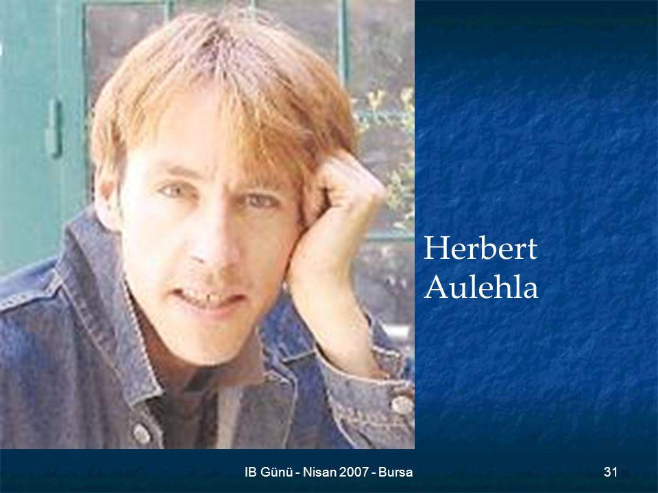 IB Günü - Nisan 2007 - Bursa31 Herbert Aulehla