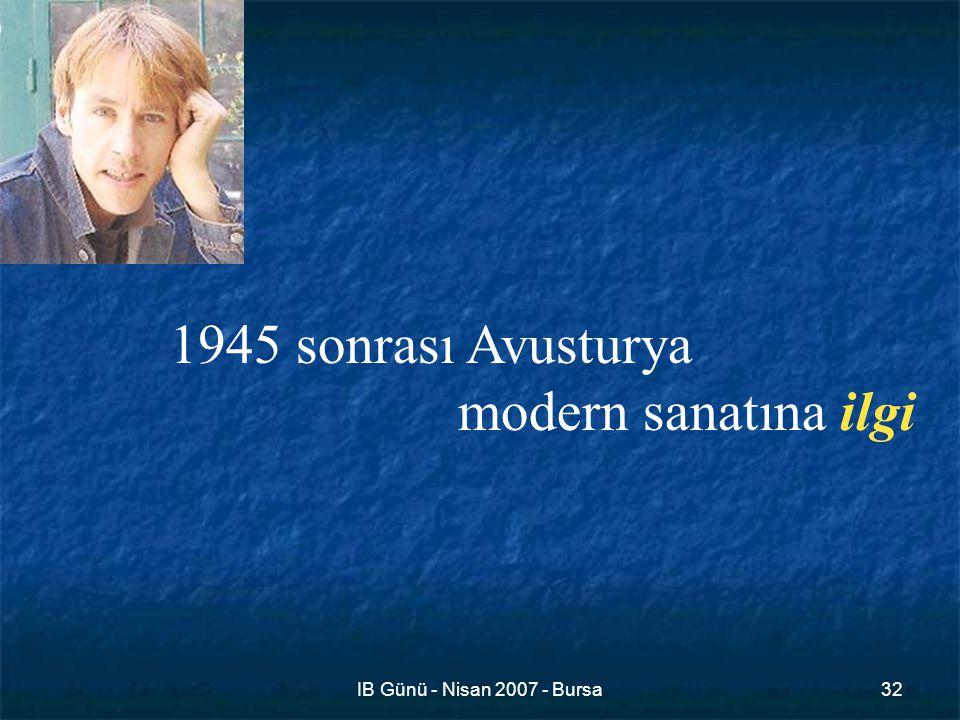 IB Günü - Nisan 2007 - Bursa32 1945 sonrası Avusturya modern sanatına ilgi