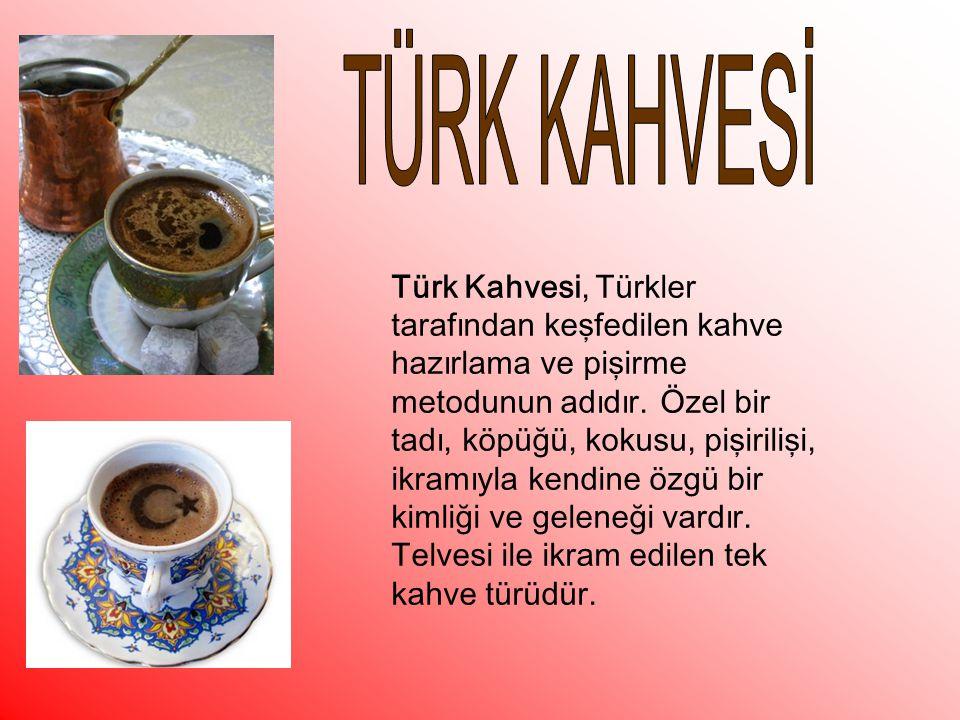 Türk Kahvesi, Türkler tarafından keşfedilen kahve hazırlama ve pişirme metodunun adıdır. Özel bir tadı, köpüğü, kokusu, pişirilişi, ikramıyla kendine