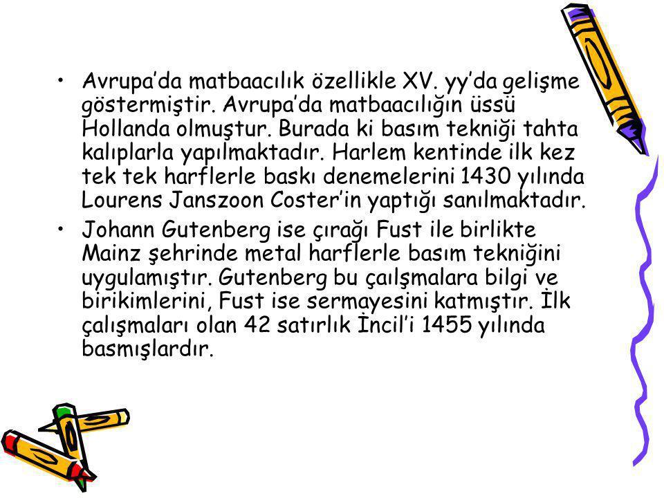 MATBAA'YA GELİNCE; Bilindiği gibi matbaa Johann Gutenberg tarafından icat edilmemiştir. Gutenberg tek tek metal harflerle yüksek baskı tekniğini geliş