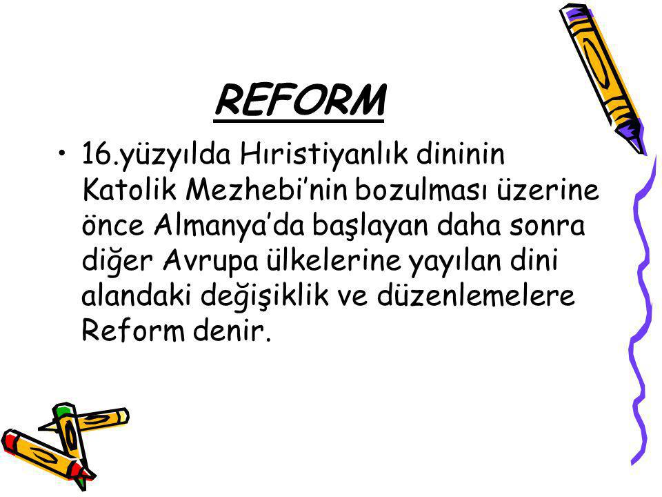 RÖNESANS'IN SONUÇLARI Skolastik görüş ( Kilisenin dar görüşü ) yıkılmıştır. Yerine pozitif ( Bilimsel ) düşünce hakim olmuştur. Reform hareketlerini h