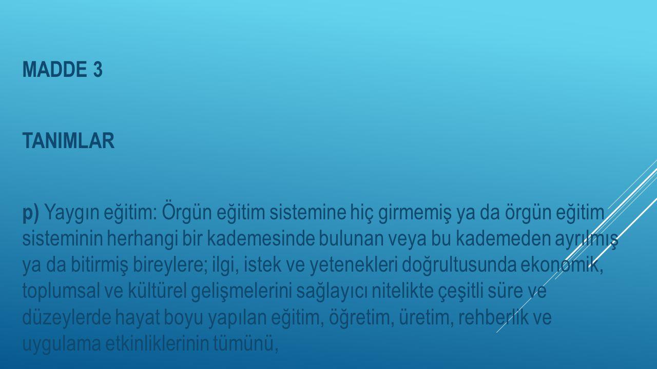 İKİNCİ BÖLÜM Yaygın Eğitim Amaç ve görevler MADDE 4 – (1) Yaygın eğitim faaliyetleri, Anayasa, Türk millî eğitiminin genel amaç ve temel ilkeleri ile Atatürk ilke ve inkılâpları doğrultusunda evrensel hukuka, demokrasi ve insan haklarına uygun ve bir bütünlük içinde yerine getirilmesi için planlı kalkınma hedefleri kapsamında toplumun özellikleri ve ihtiyaçlarına göre; a) Bireylerin millî bütünleşme ve bireysel gelişimini güçlendirici, yurttaşlık hak ve ödevlerini bilinçli olarak yapmalarını sağlayıcı, demokrasi kültürünü, düşünce, kişilik ve yeteneklerini geliştirici biçimde eğitim çalışmaları yapmak,
