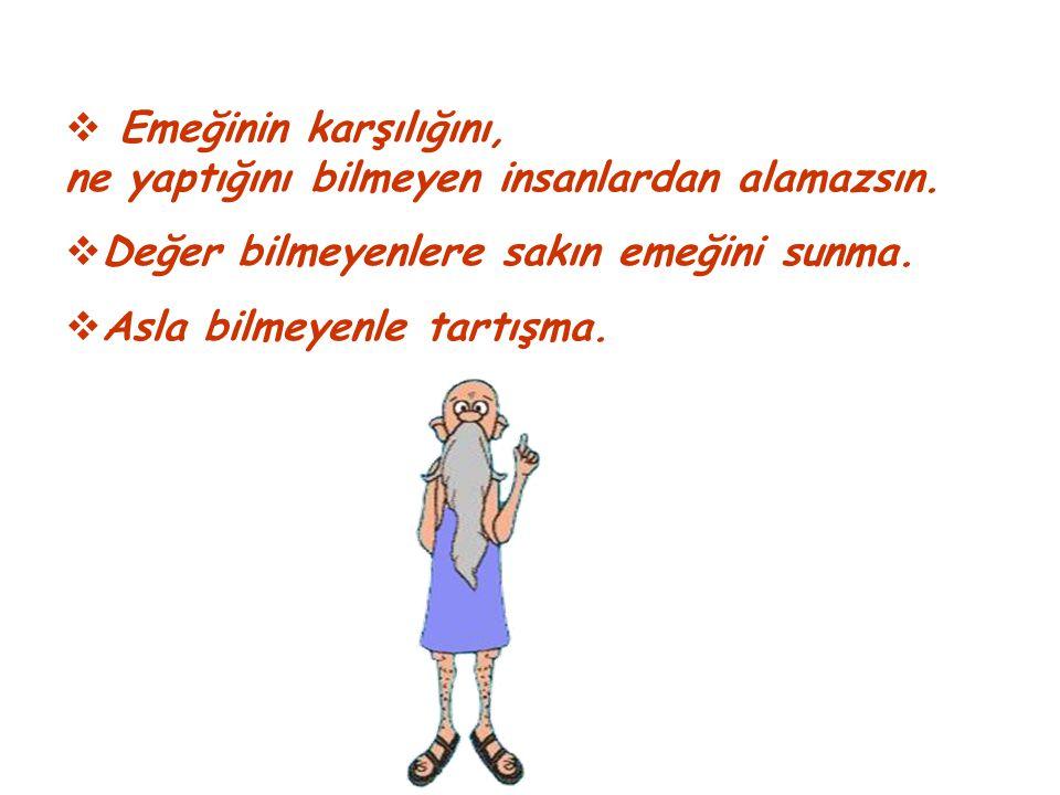 Usta ressam şöyle demiş: