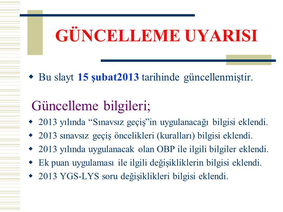 """GÜNCELLEME UYARISI  Bu slayt 15 şubat2013 tarihinde güncellenmiştir. Güncelleme bilgileri;  2013 yılında """"Sınavsız geçiş""""in uygulanacağı bilgisi ekl"""