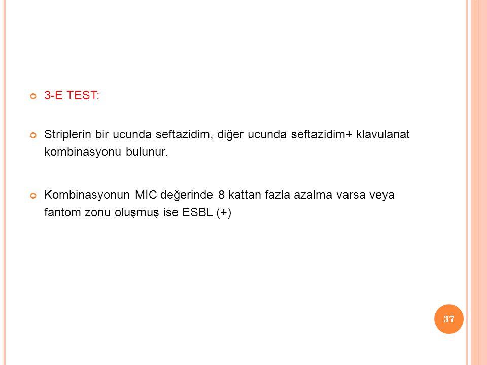 3-E TEST: Striplerin bir ucunda seftazidim, diğer ucunda seftazidim+ klavulanat kombinasyonu bulunur. Kombinasyonun MIC değerinde 8 kattan fazla azalm