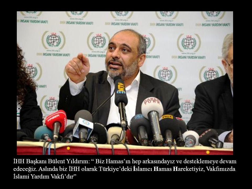 İHH Başkanı Bülent Yıldırım: Biz Hamas'ın hep arkasındayız ve desteklemeye devam edeceğiz.