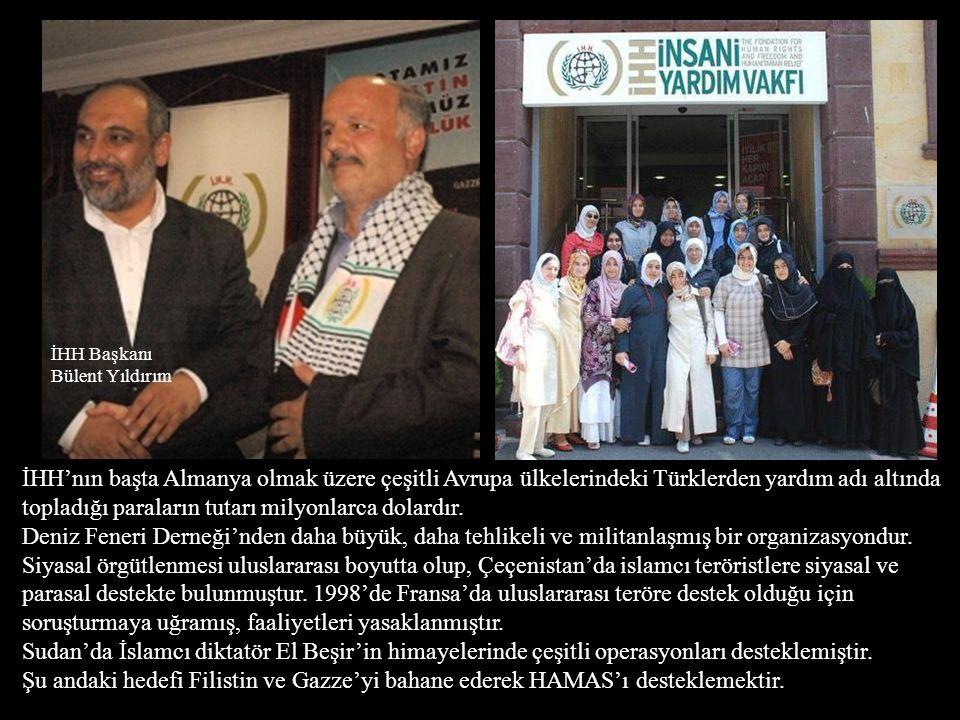 İHH'nın başta Almanya olmak üzere çeşitli Avrupa ülkelerindeki Türklerden yardım adı altında topladığı paraların tutarı milyonlarca dolardır.