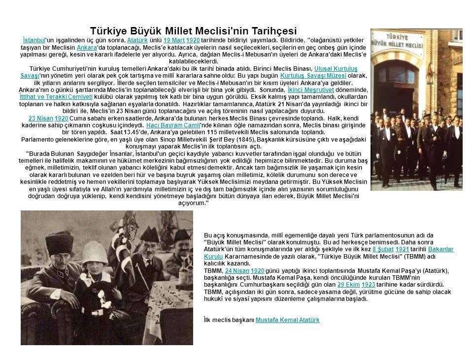 Türkiye Büyük Millet Meclisi nin Tarihçesi İstanbulİstanbul un işgalinden üç gün sonra, Atatürk ünlü 19 Mart 1920 tarihinde bildiriyi yayımladı.