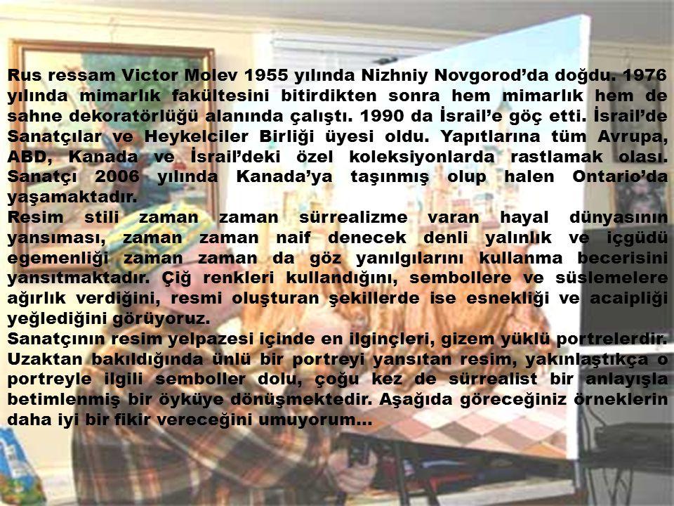BU RESSAMI TANIMAK GEREK (06) Victor Molev Hazırlayan Onur AYANGİL onurayangil@gmail.com