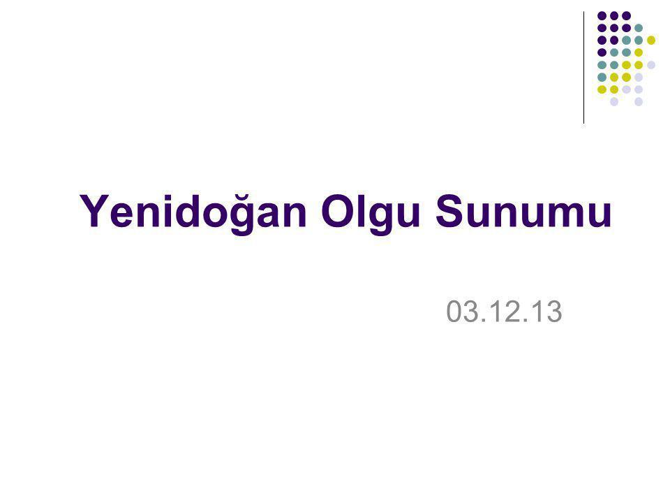 Yenidoğan Olgu Sunumu 03.12.13