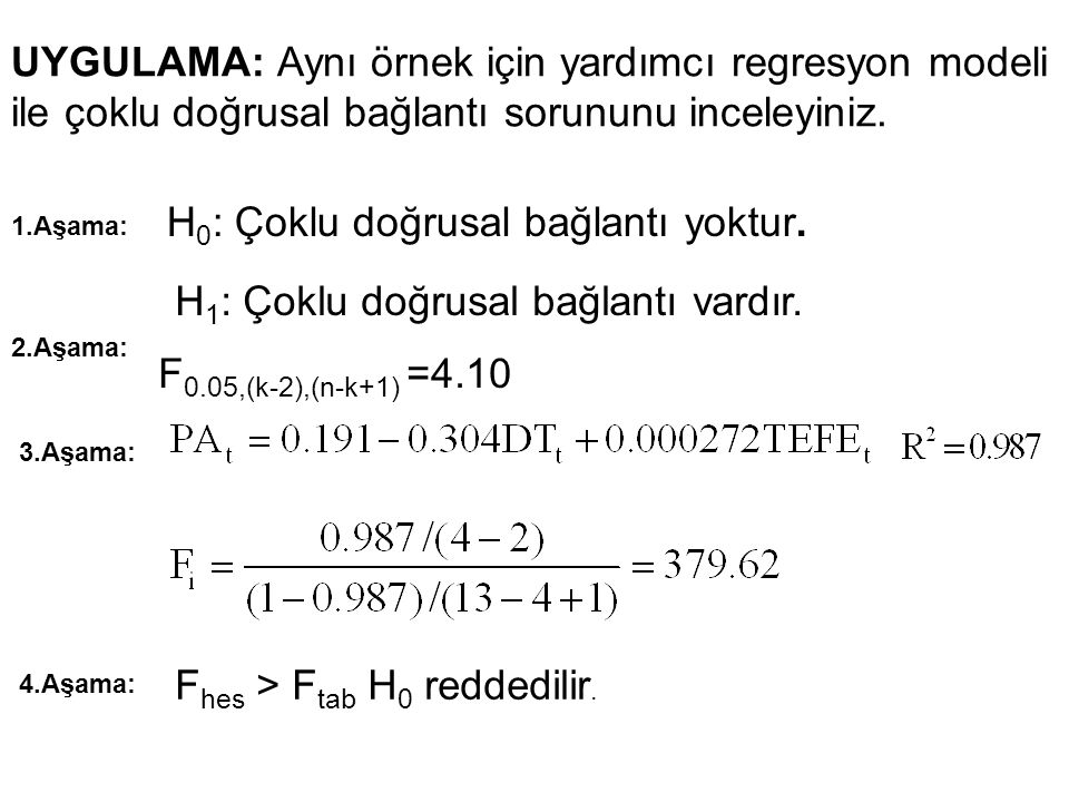 27 UYGULAMA: Aynı örnek için yardımcı regresyon modeli ile çoklu doğrusal bağlantı sorununu inceleyiniz.