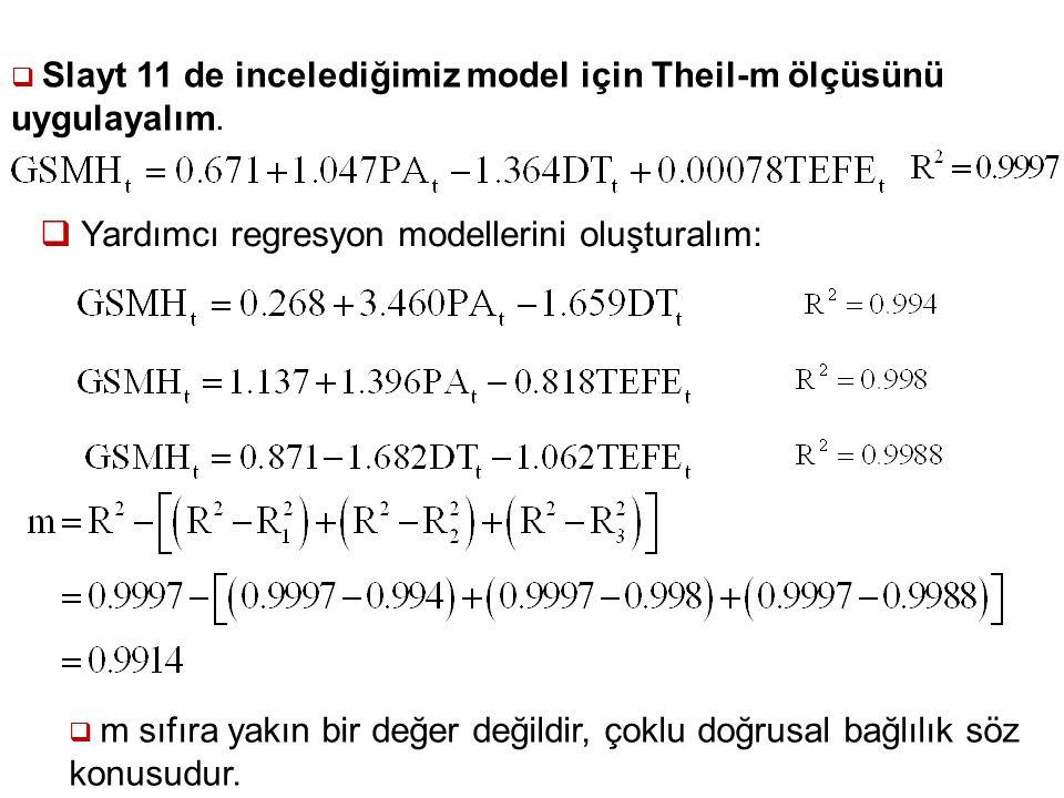 39 Örnek:  Slayt 11 de incelediğimiz model için Theil-m ölçüsünü uygulayalım.
