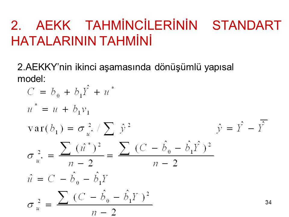 2. AEKK TAHMİNCİLERİNİN STANDART HATALARININ TAHMİNİ 2.AEKKY'nin ikinci aşamasında dönüşümlü yapısal model: 34