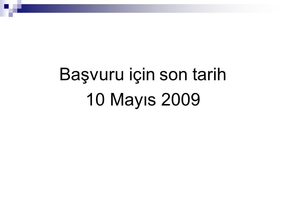 Başvuru için son tarih 10 Mayıs 2009