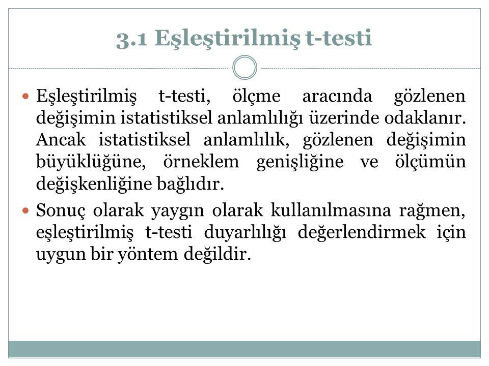 3.1 Eşleştirilmiş t-testi Eşleştirilmiş t-testi, ölçme aracında gözlenen değişimin istatistiksel anlamlılığı üzerinde odaklanır. Ancak istatistiksel a