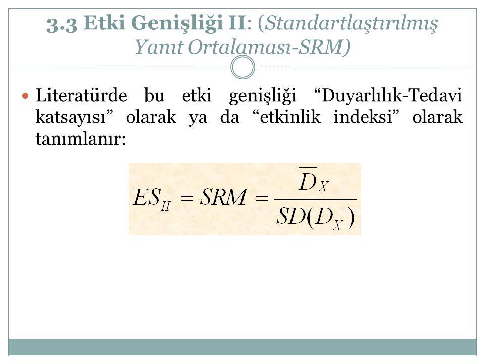 """3.3 Etki Genişliği II: (Standartlaştırılmış Yanıt Ortalaması-SRM) Literatürde bu etki genişliği """"Duyarlılık-Tedavi katsayısı"""" olarak ya da """"etkinlik i"""