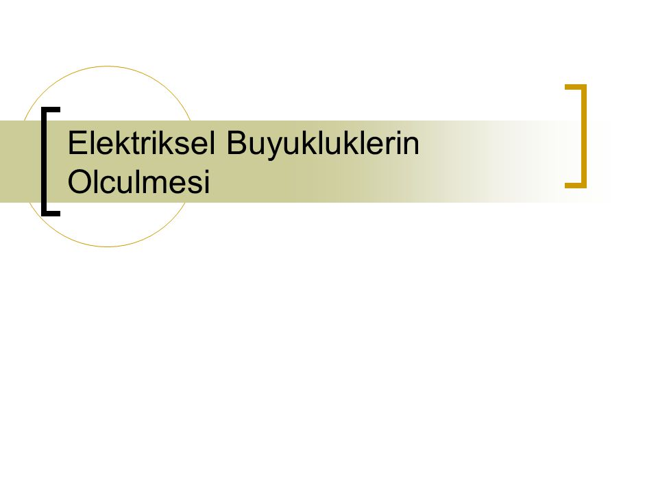 82 2.DİRENÇ ÖLÇME 2.3.2.