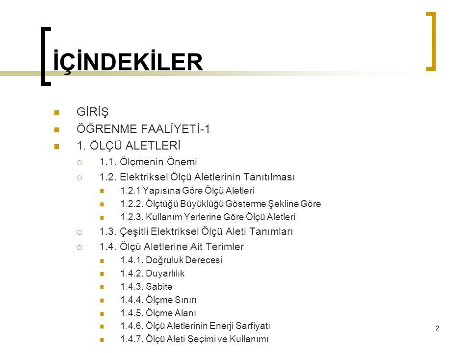 253 KAYNAKLAR Soydal, Osman.Ölçme tekniği ve laboratuvarı, Ankara: MEB, 2000.