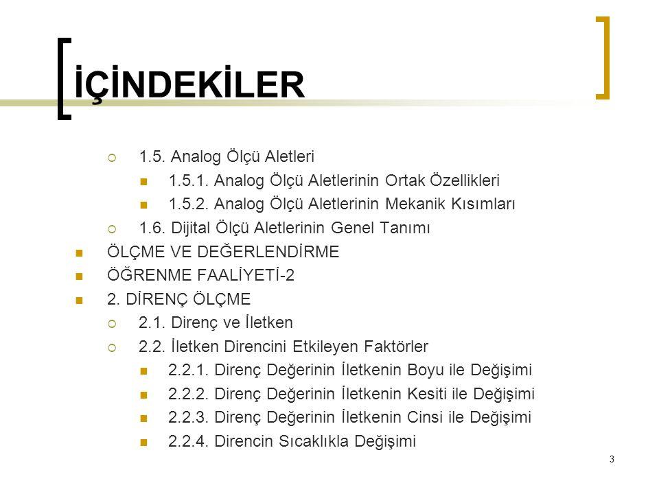 114 4.KAPASİTE ÖLÇME 4.3.