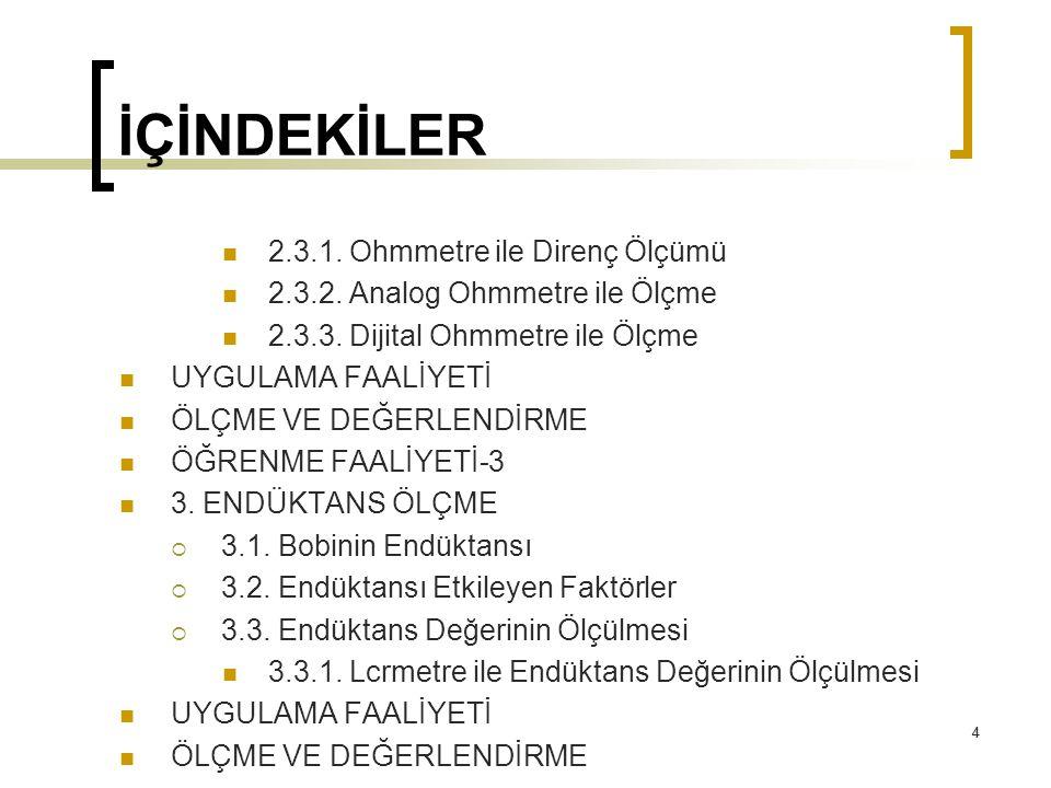 85 2.DİRENÇ ÖLÇME 2.3.3.